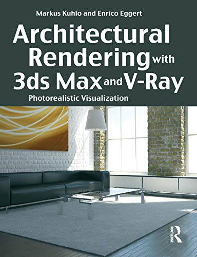 9780240814773: Architectural Rendering with 3ds Max and V-Ray: Photorealistic Visualization