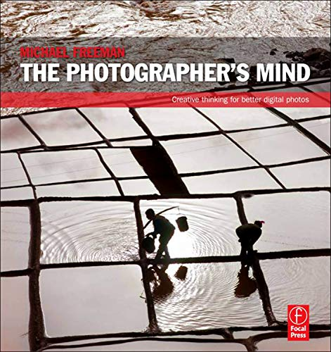 9780240815176: The Photographer's Mind: Creative Thinking for Better Digital Photos