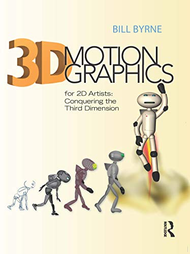 9780240815336: 3D Motion Graphics for 2D Artists: Conquering the Third Dimension