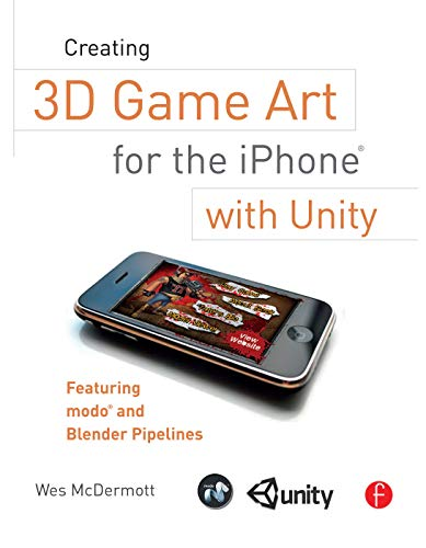 9780240815633: Creating 3D Game Art for the iPhone with Unity: Featuring modo and Blender pipelines (Portuguese and English Edition)
