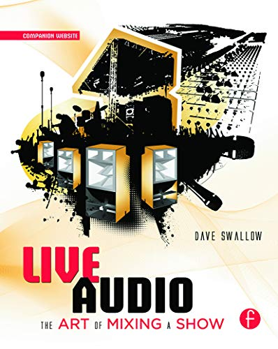 9780240816043: Live Audio: The Art of Mixing a Show