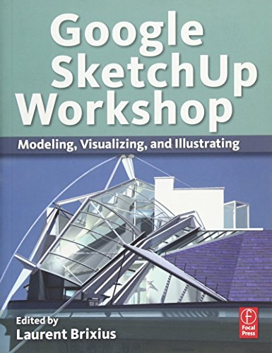 9780240816272: Google SketchUp Workshop: Modeling, Visualizing, and Illustrating
