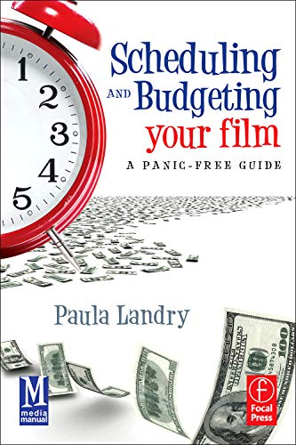 9780240816647: Scheduling and Budgeting Your Film: A Panic-Free Guide