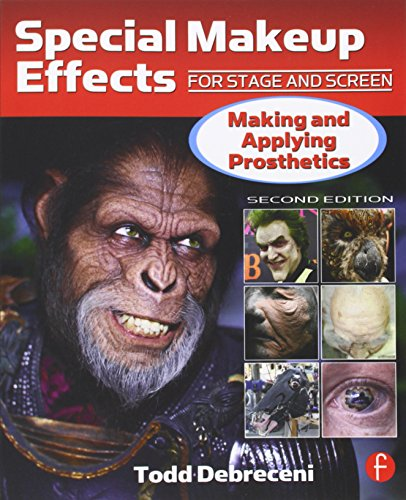 9780240816968: Special Makeup Effects for Stage and Screen: Making and Applying Prosthetics