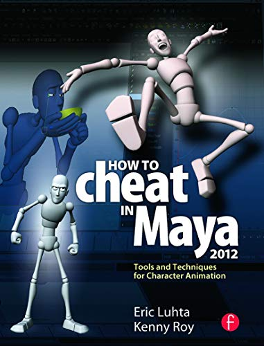 9780240816982: How to Cheat in Maya 2012: Tools and Techniques for Character Animation