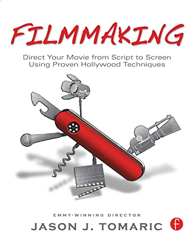 9780240817002: Filmmaking: Direct Your Movie from Script to Screen Using Proven Hollywood Techniques