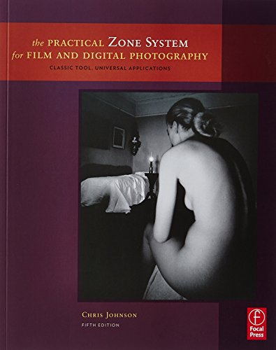 9780240817026: The Practical Zone System for Film and Digital Photography: Classic Tool, Universal Applications
