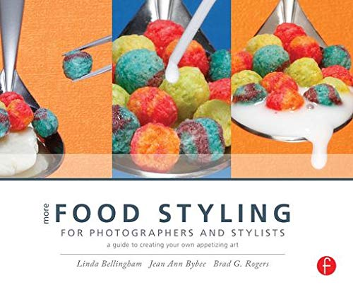 9780240817132: More Food Styling for Photographers & Stylists: A guide to creating your own appetizing art