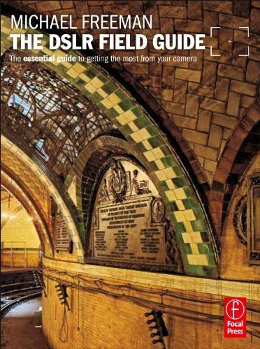 The DSLR Field Guide: The essential guide to getting the most from your camera (The Field Guide Series) (0240817206) by Michael Freeman
