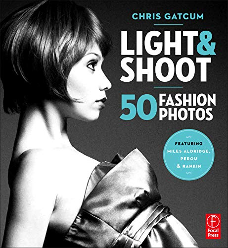 9780240817224: Light and Shoot 50 Fashion Photos