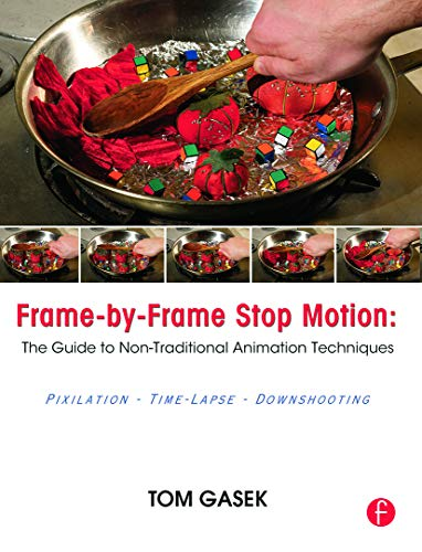 9780240817286: Frame-By-Frame Stop Motion: The Guide to Non-Traditional Animation Techniques