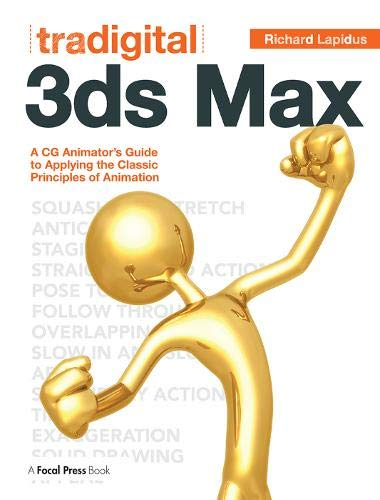 9780240817309: Tradigital 3ds Max: A CG Animator's Guide to Applying the Classic Principles of Animation