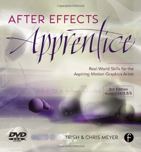 9780240817361: After Effects Apprentice: Real World Skills for the Aspiring Motion Graphics Artist