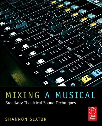 9780240817590: Mixing a Musical: Broadway Theatrical Sound Techniques