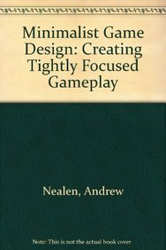9780240817613: Minimalist Game Design: Creating Tightly Focused Gameplay
