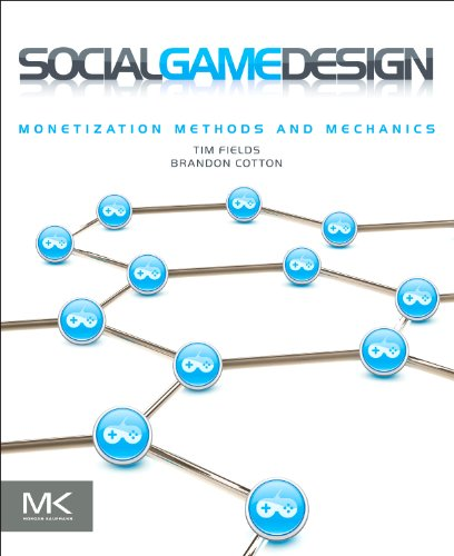 9780240817668: Social Game Design: Monetization Methods and Mechanics