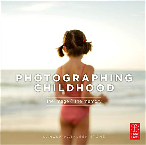 9780240818184: Photographing Childhood: The Image and the Memory