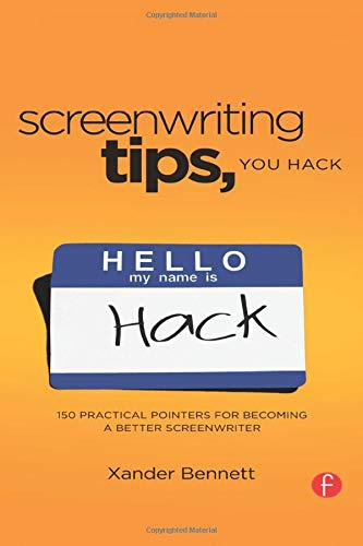 9780240818245: Screenwriting Tips, You Hack: 150 Practical Pointers for Becoming a Better Screenwriter