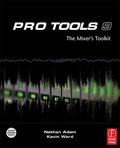 9780240818702: Pro Tools 9: The Mixer's Toolkit