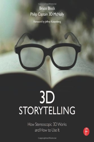 9780240818757: 3D Storytelling: How Stereoscopic 3D Works and How to Use It