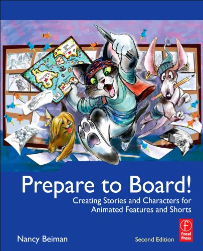 9780240818788: Prepare to Board! Creating Story and Characters for Animated Features and Shorts: 2nd Edition