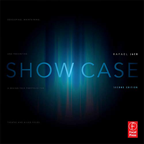 9780240819266: Show Case: Developing, Maintaining, and Presenting a Design-Tech Portfolio for Theatre and Allied Fields