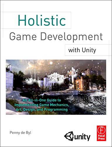 9780240819334: Holistic Game Development with Unity: An All-in-One Guide to Implementing Game Mechanics, Art, Design and Programming