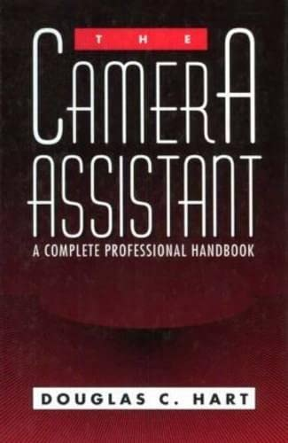 9780240819389: The Camera Assistant: A Complete Professional Handbook