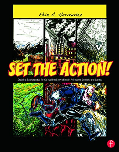 9780240820538: Set the Action! Creating Backgrounds for Compelling Storytelling in Animation, Comics, and Games