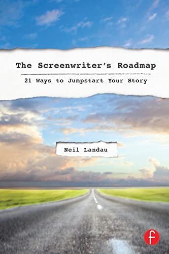 9780240820606: The Screenwriter's Roadmap: 21 Ways to Jumpstart Your Story