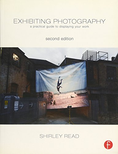 9780240820613: Exhibiting Photography: A Practical Guide to  Displaying Your Work