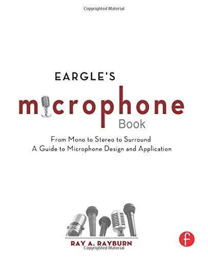 9780240820750: Eargle's The Microphone Book: From Mono to Stereo to Surround - A Guide to Microphone Design and Application (Audio Engineering Society Presents)