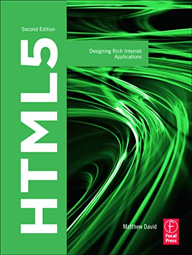 9780240820767: HTML5: Designing Rich Internet Applications (Visualizing the Web)