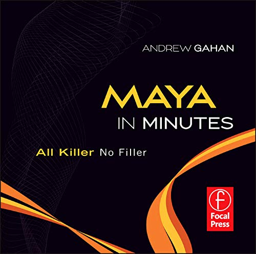 9780240820873: Maya in Minutes: All Killer, No Filler