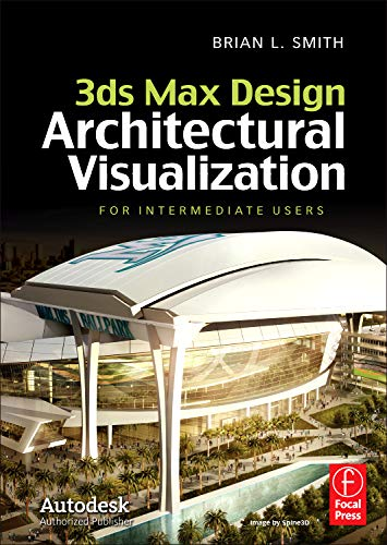 9780240821078: 3ds Max Design Architectural Visualization: For Intermediate Users