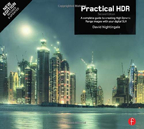 9780240821221: Practical HDR: The Complete Guide to Creating High Dynamic Range Images With Your Digital SLR