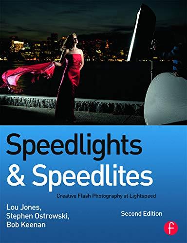 9780240821443: Speedlights & Speedlites: Creative Flash Photography at Lightspeed, Second Edition