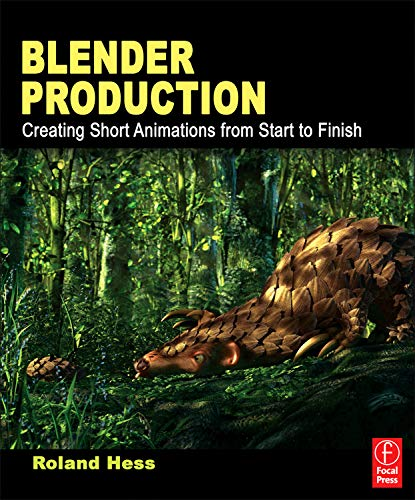 9780240821450: Blender Production: Creating Short Animations from Start to Finish