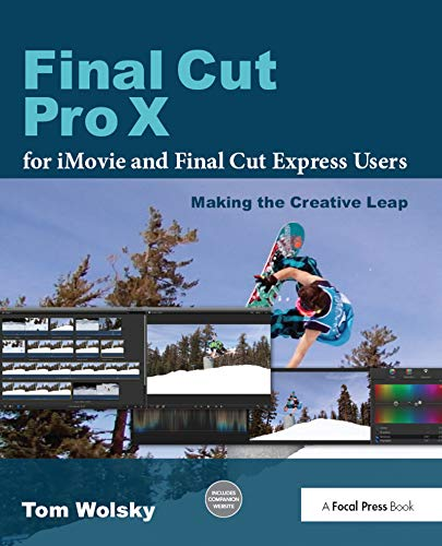 9780240823669: Final Cut Pro X for iMovie and Final Cut Express Users: Making the Creative Leap