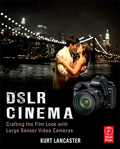 9780240823737: DSLR Cinema: Crafting the Film Look with Large Sensor Video Cameras