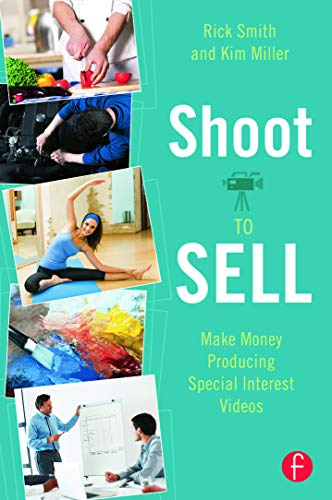 9780240823768: Shoot to Sell: Make Money Producing Special Interest Videos