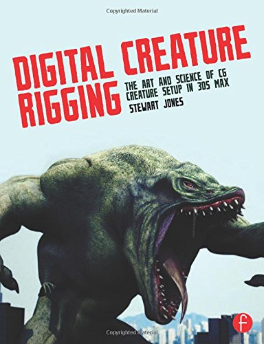 9780240823799: Digital Creature Rigging: The Art and Science of CG Creature Setup in 3ds Max