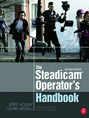 9780240823805: The Steadicam® Operator's Handbook