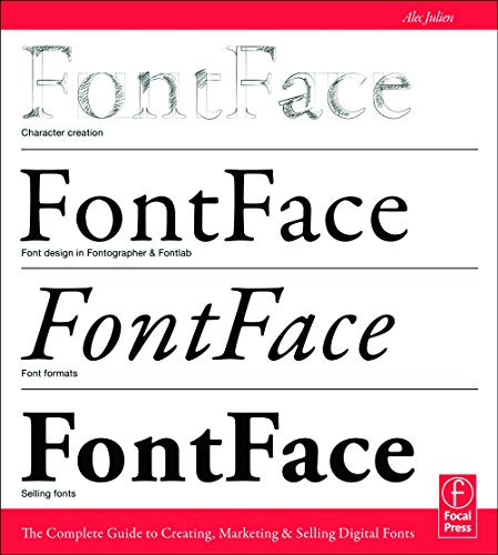9780240823973: FontFace: The Complete Guide to Creating, Marketing & Selling Digital Fonts