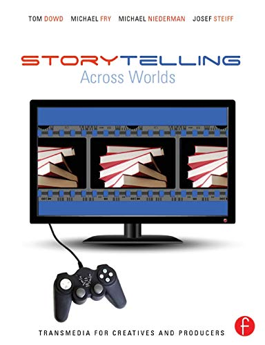 9780240824116: Storytelling Across Worlds: Transmedia for Creatives and Producers