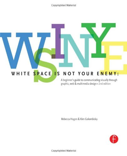 9780240824147: White Space is Not Your Enemy: A Beginner's Guide to Communicating Visually through Graphic, Web & Multimedia Design