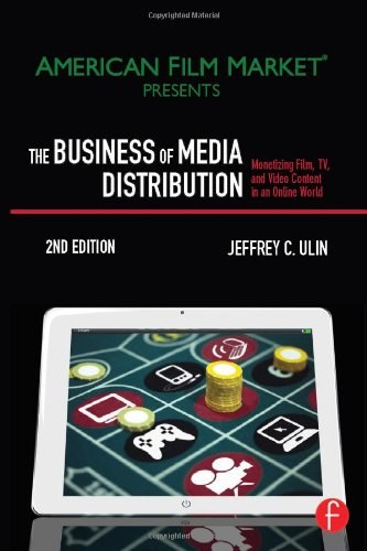 9780240824239: The Business of Media Distribution: Monetizing Film, TV, and Video Content in an Online World