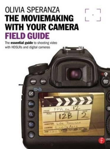 9780240824253: Moviemaking with your Camera Field Guide: The essential guide to shooting video with HDSLRs and digital cameras (The Field Guide Series)