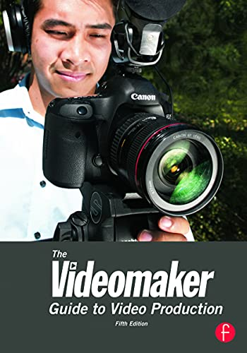 9780240824345: The Videomaker Guide to Video Production
