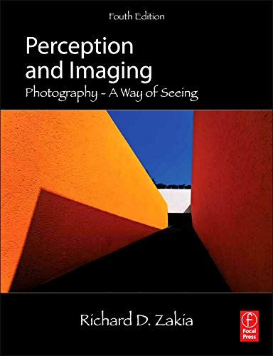 9780240824536: Perception and Imaging: Photography--A Way of Seeing
